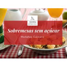 Workshop culinário - Sobremesas sem açúcar - 16 de março de 2019